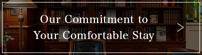 Our Commitment to Your Comfortable Stay